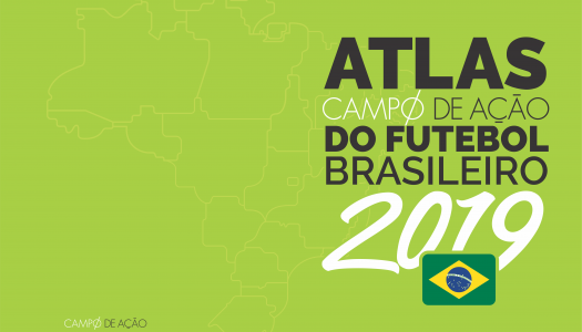Campo de Ação lança Atlas Digital do Futebol Brasileiro 2019